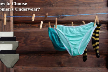 How to Choose Women's Underwear?